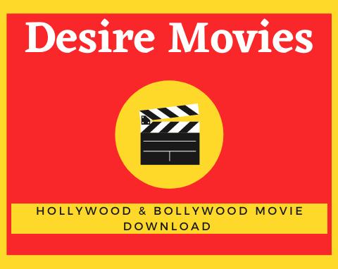 DesireMovies: Hollywood & Bollywood Movies Download 2020