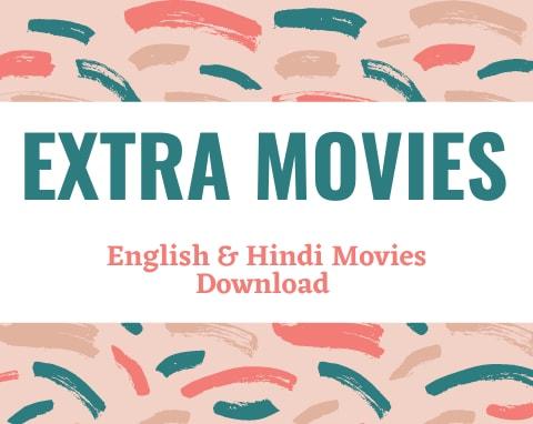 ExtraMovies: English & Hindi 300 MB Movies Download Site