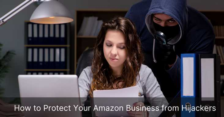 How to Protect Your Amazon Business from Hijackers